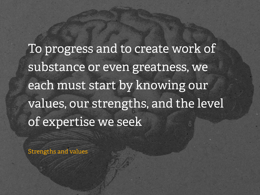 To progress and to create work of substance or ...