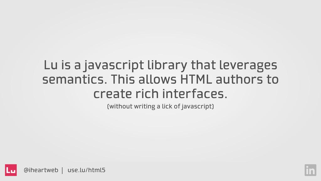 @iheartweb | use.lu/html5 Lu is a javascript li...