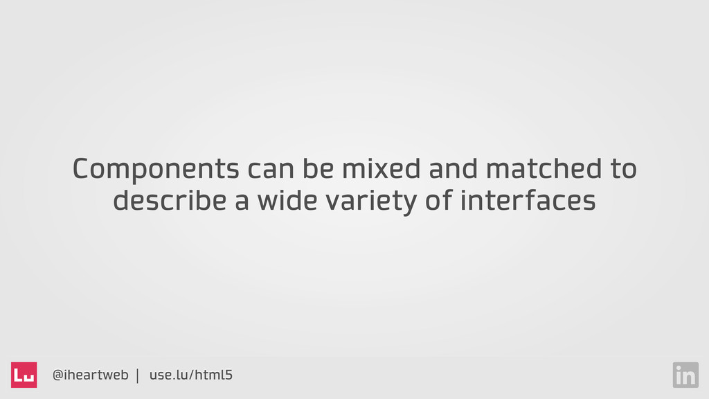 @iheartweb | use.lu/html5 Components can be mix...