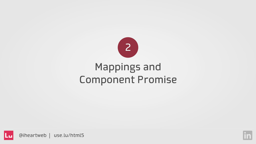 @iheartweb | use.lu/html5 Mappings and Componen...