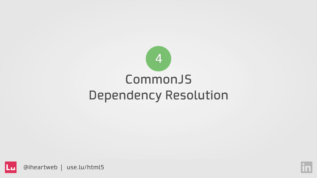 @iheartweb | use.lu/html5 CommonJS Dependency R...