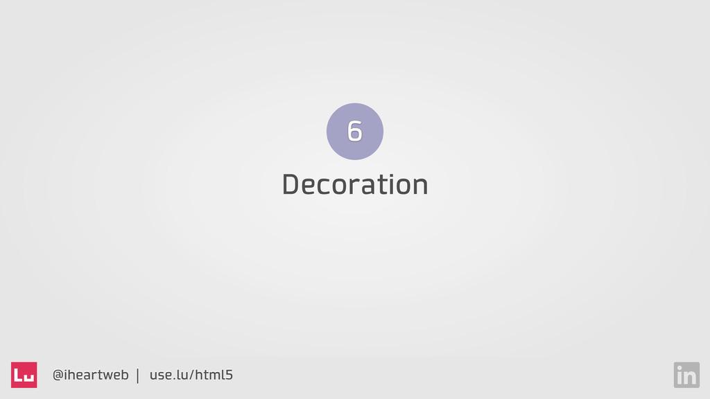 @iheartweb | use.lu/html5 Decoration 6