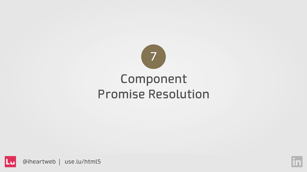 @iheartweb | use.lu/html5 Component Promise Res...