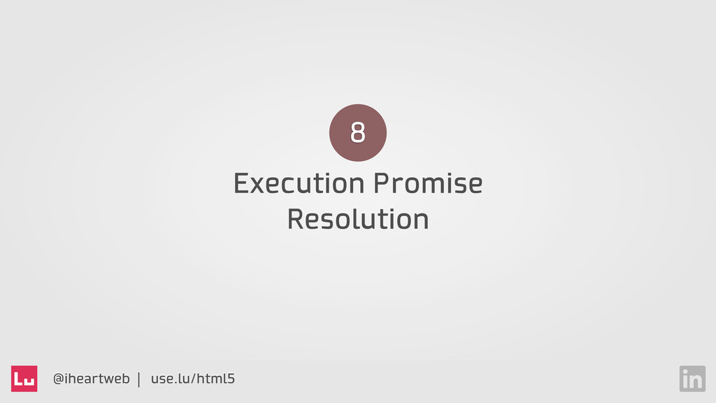 @iheartweb | use.lu/html5 Execution Promise Res...