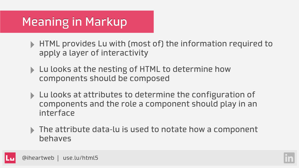 @iheartweb | use.lu/html5 Meaning in Markup ‣ H...