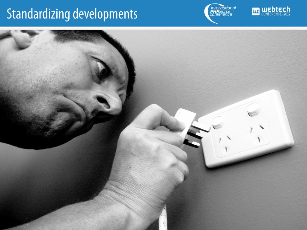 Standardizing developments