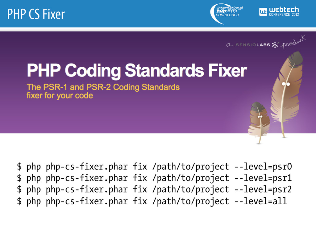 PHP CS Fixer $ php php-cs-fixer.phar fix /path/...