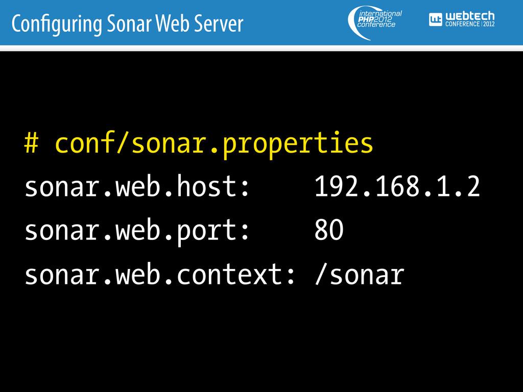 Con guring Sonar Web Server # conf/sonar.proper...
