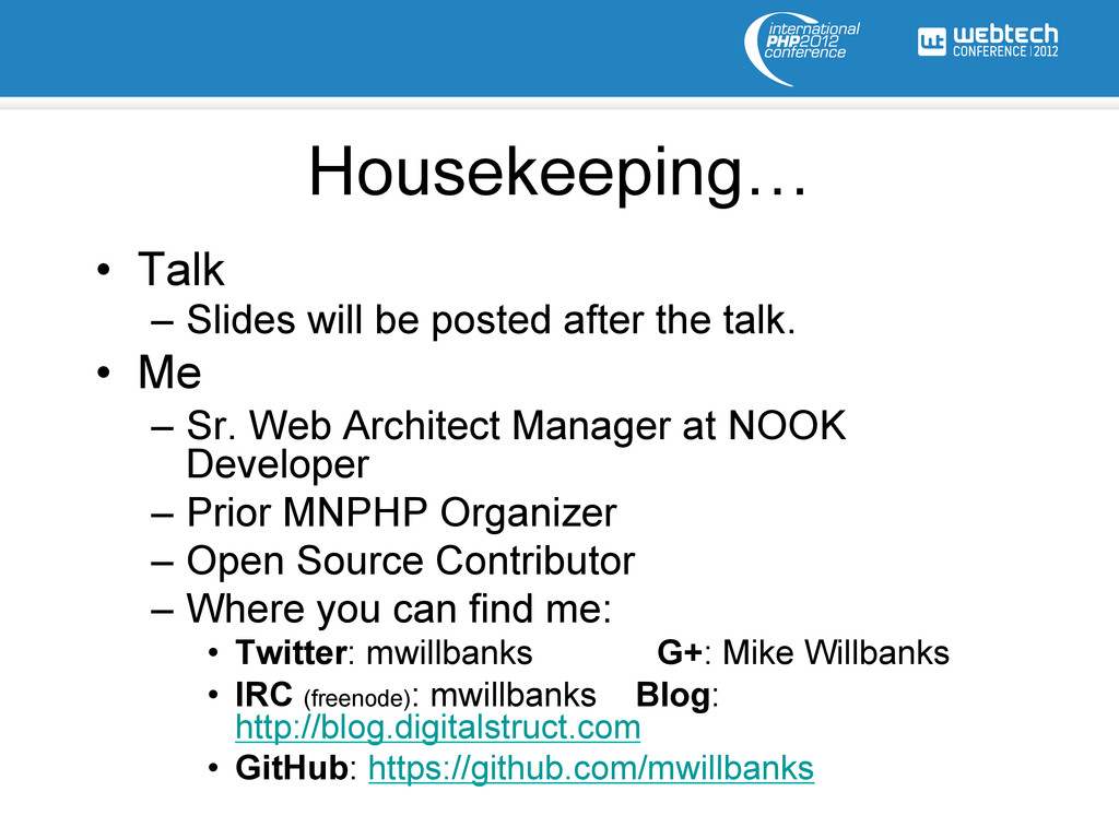 Housekeeping… • Talk – Slides will be posted ...