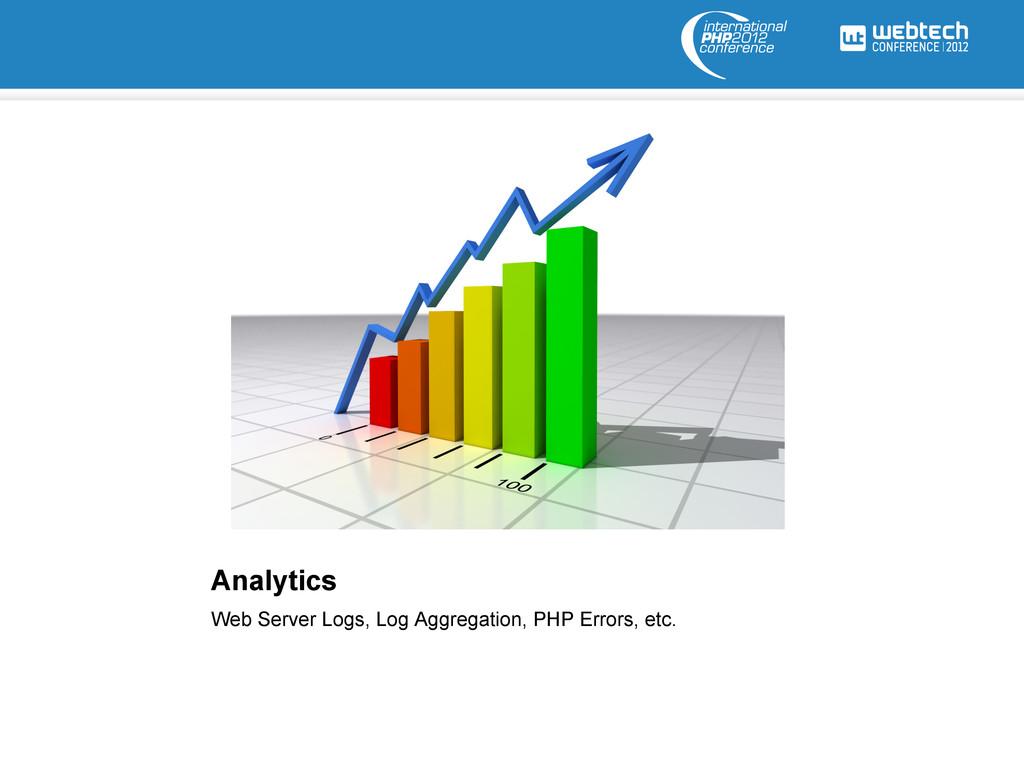 Analytics Web Server Logs, Log Aggregation, PHP...