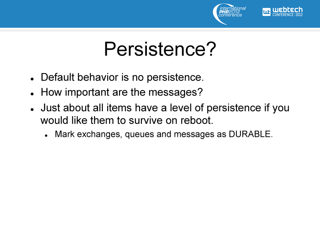l Default behavior is no persistence. l How...