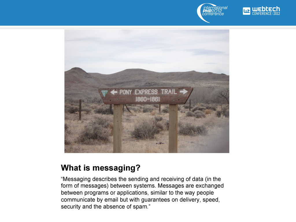 "What is messaging? ""Messaging describes the sen..."
