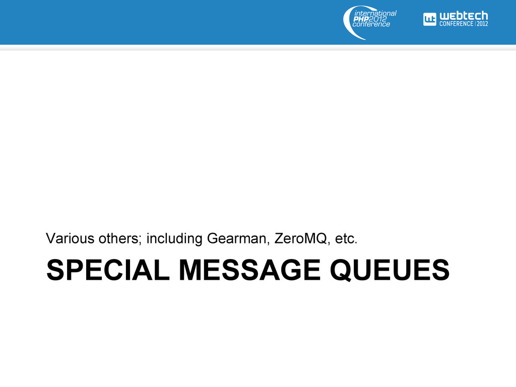 SPECIAL MESSAGE QUEUES Various others; includin...
