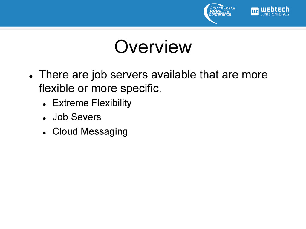 l There are job servers available that are mo...