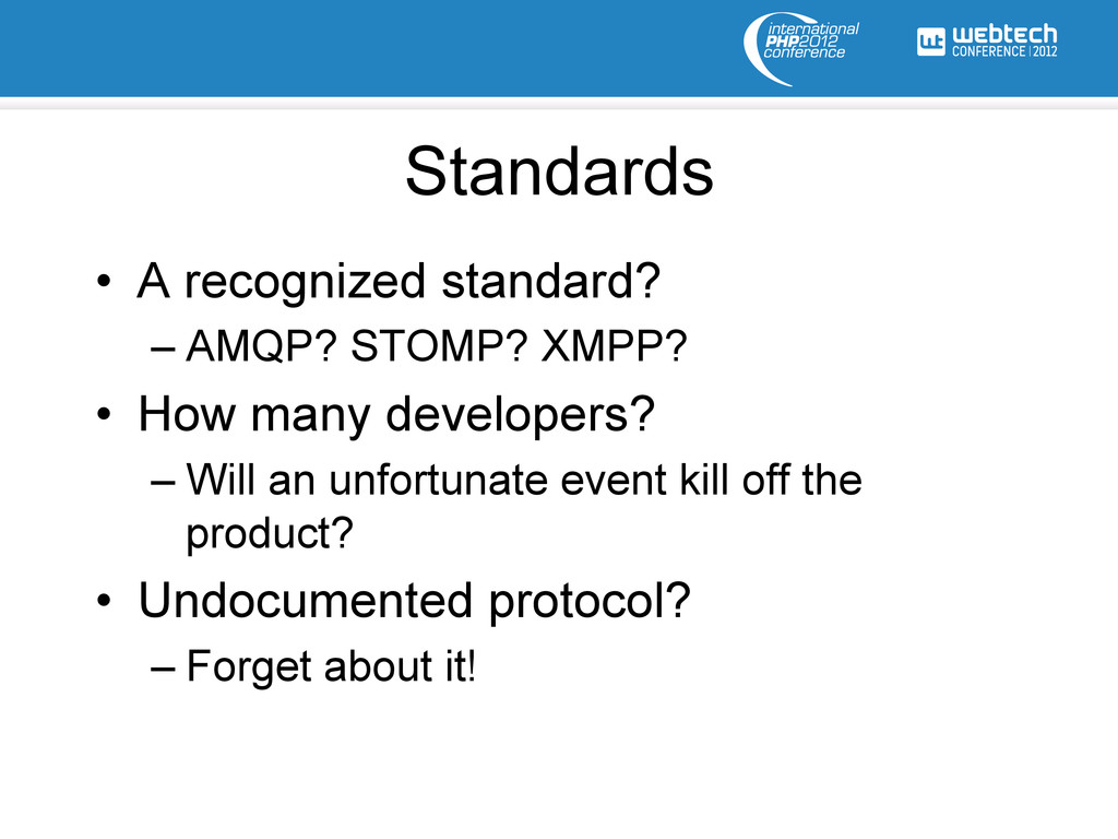 Standards • A recognized standard? –AMQP? STO...