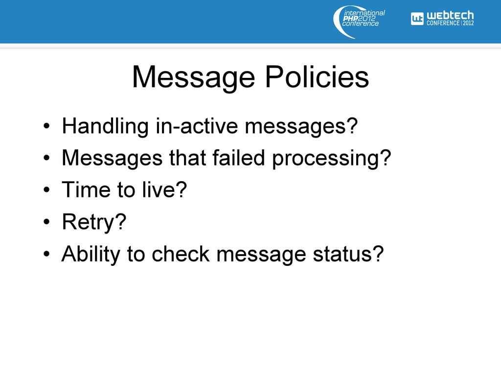 Message Policies • Handling in-active messages...