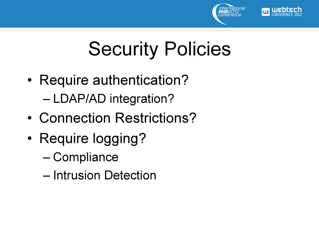Security Policies • Require authentication? –...