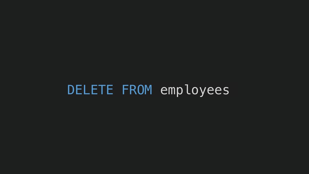 DELETE FROM employees
