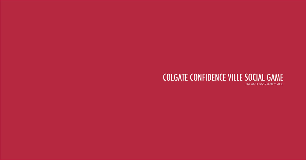 COLGATE CONFIDENCE VILLE SOCIAL GAME UX AND USE...