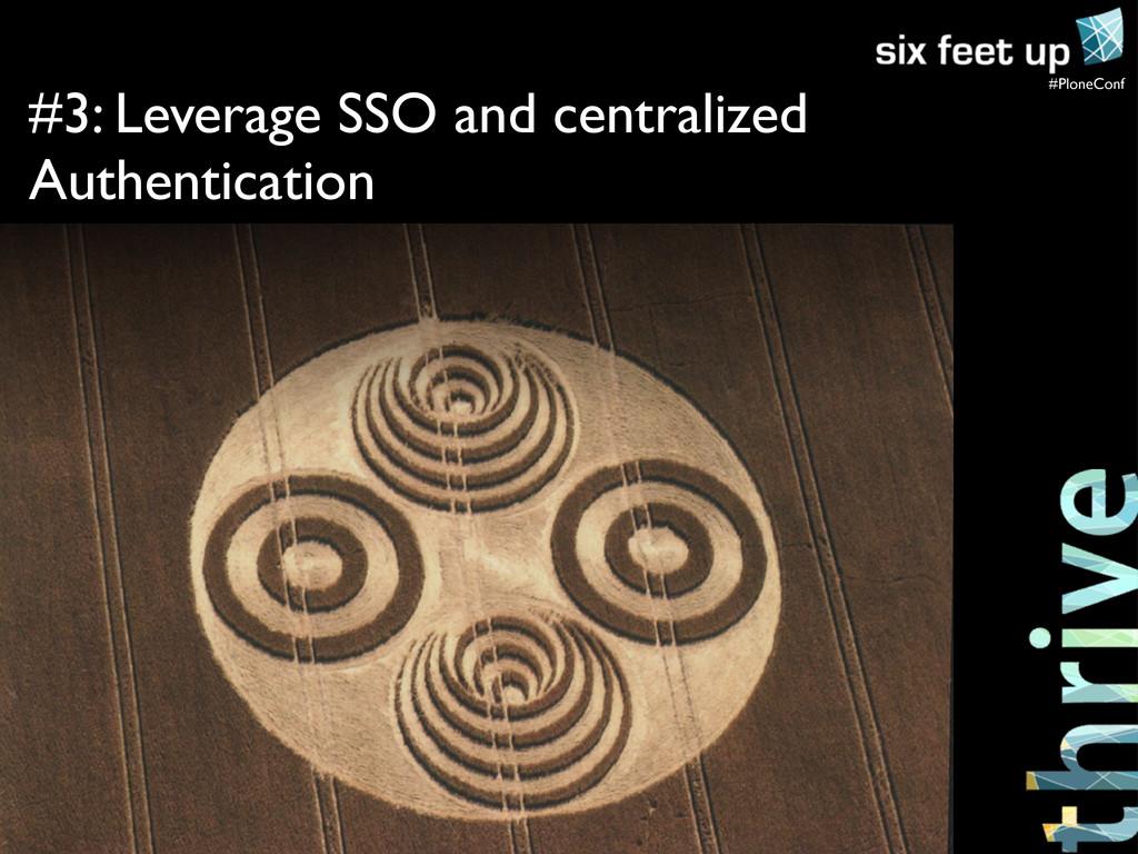 #PloneConf #3: Leverage SSO and centralized Aut...