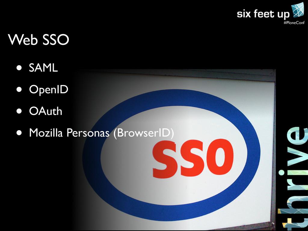 #PloneConf • SAML • OpenID • OAuth • Mozilla Pe...
