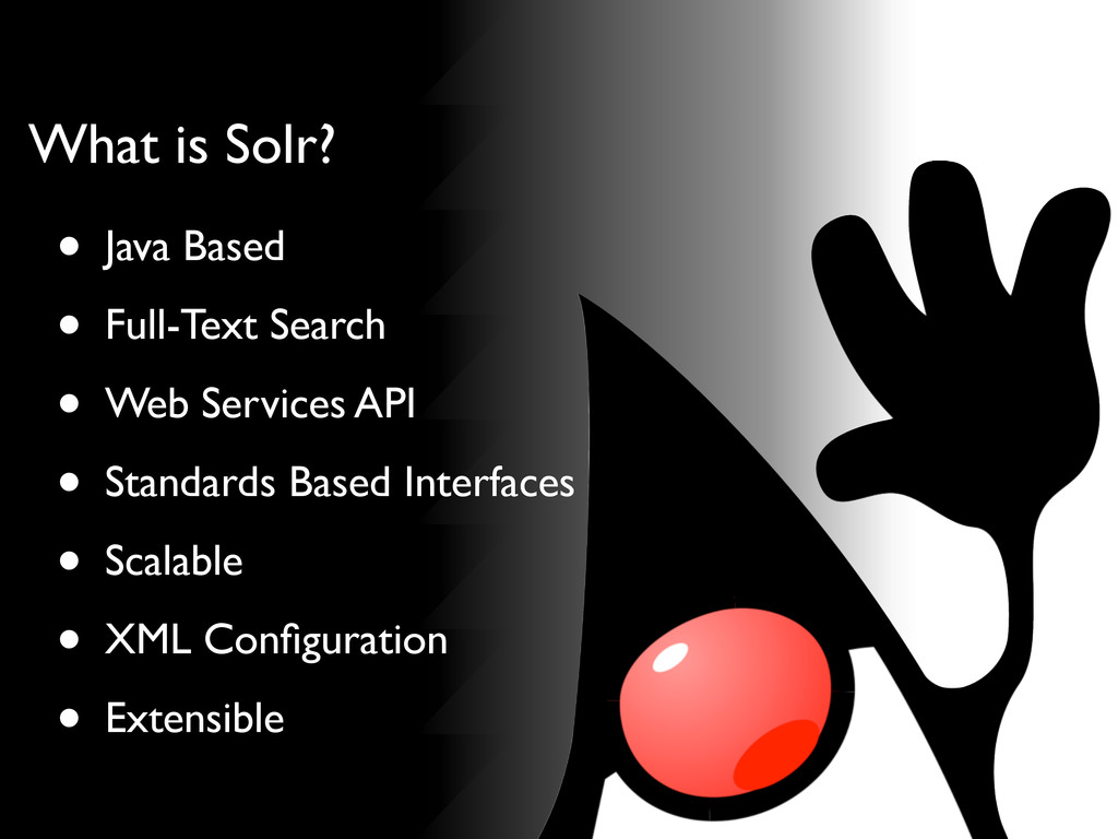 #PloneConf • Java Based • Full-Text Search • We...