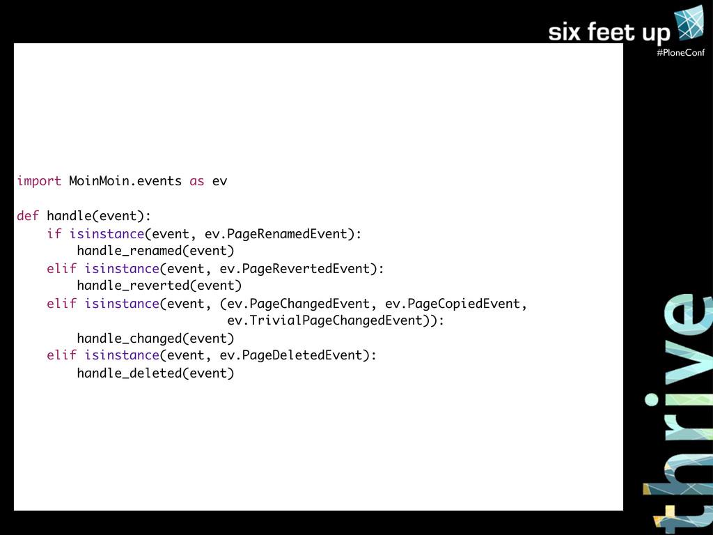 #PloneConf import MoinMoin.events as ev def han...