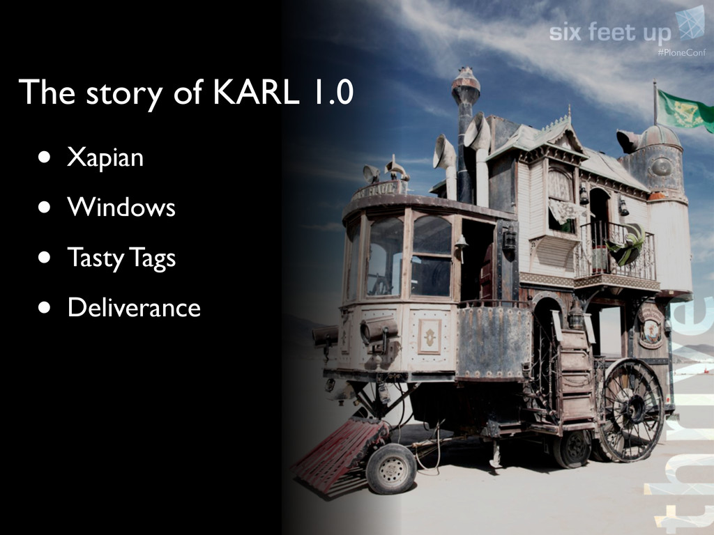 #PloneConf The story of KARL 1.0 • Xapian • Win...