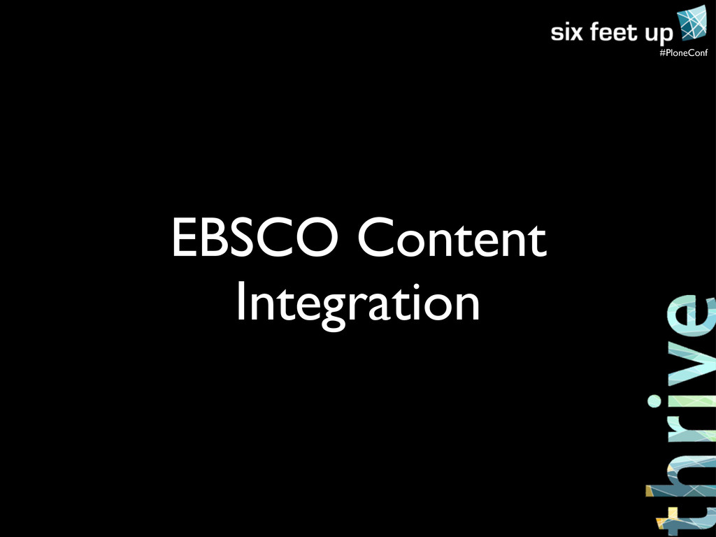 #PloneConf EBSCO Content Integration