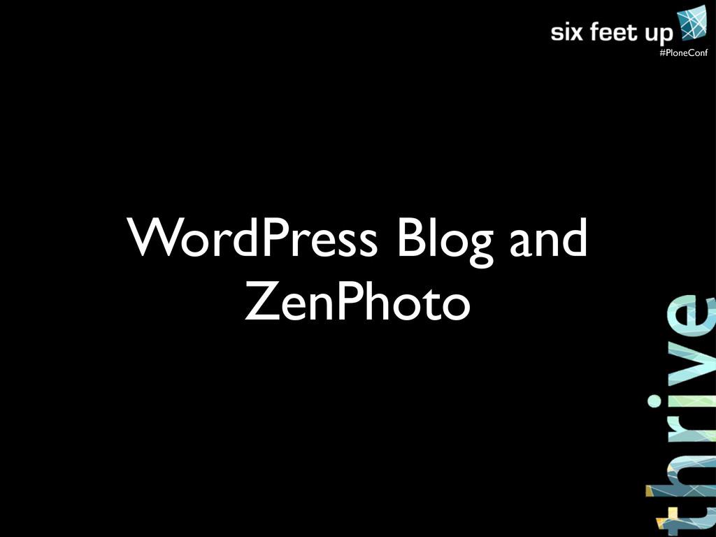 #PloneConf WordPress Blog and ZenPhoto