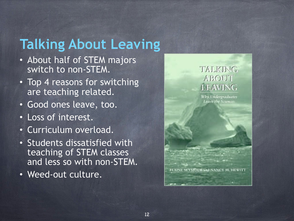 • About half of STEM majors switch to non-STEM....