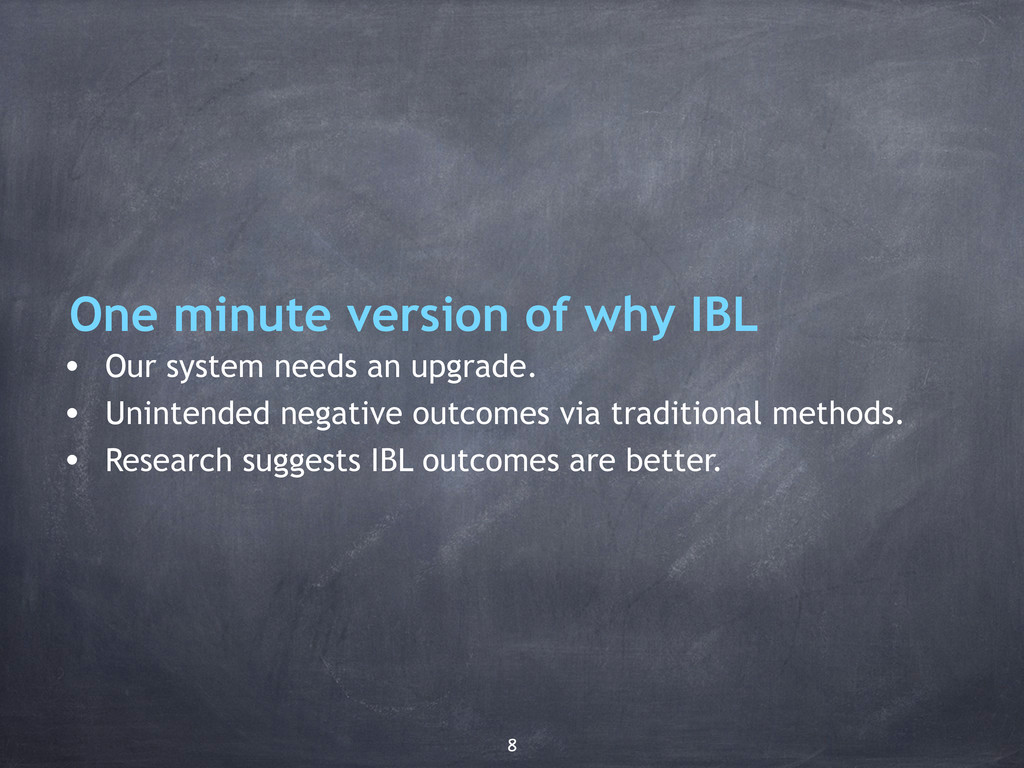 One minute version of why IBL • Our system need...