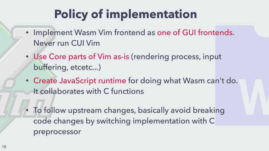 Policy of implementation • Implement Wasm Vim f...