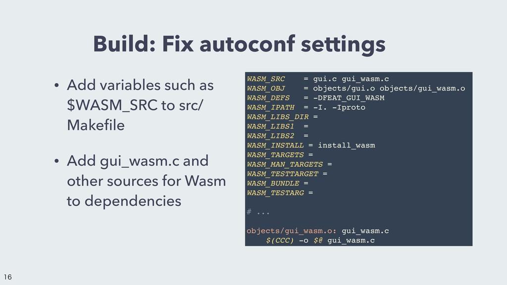 Build: Fix autoconf settings • Add variables su...