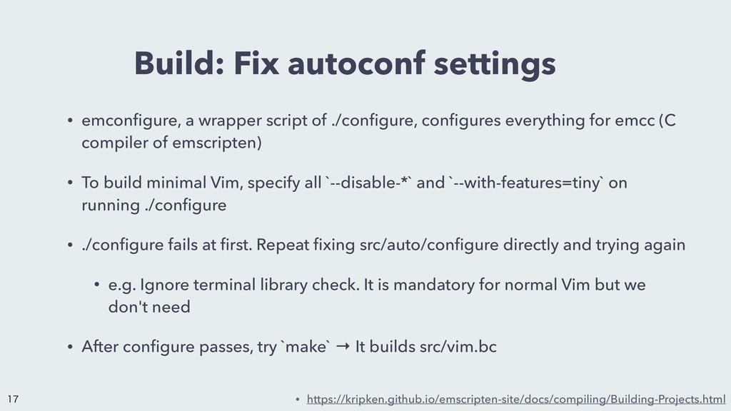 Build: Fix autoconf settings • emconfigure, a wr...