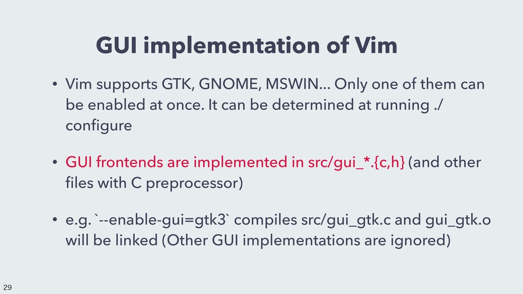 GUI implementation of Vim • Vim supports GTK, G...
