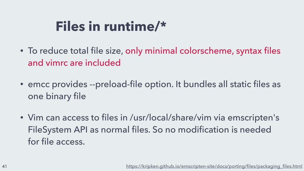 Files in runtime/* • To reduce total file size, ...