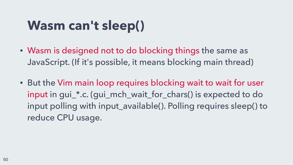 Wasm can't sleep() • Wasm is designed not to do...