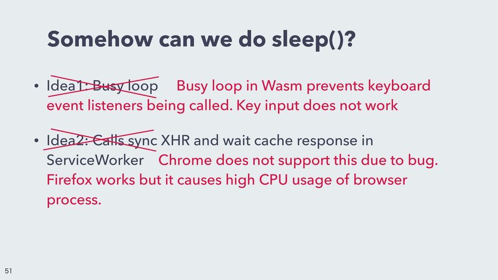 Somehow can we do sleep()? • Idea1: Busy loopɹ ...