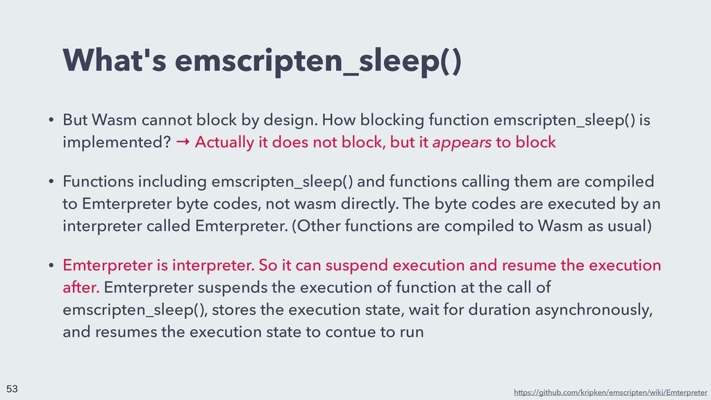 What's emscripten_sleep() • But Wasm cannot blo...