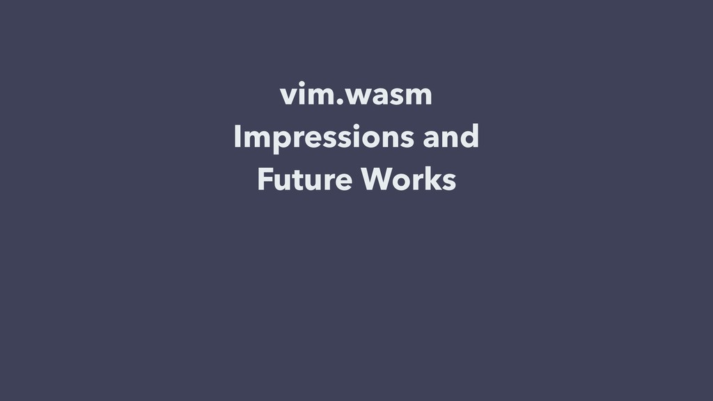 vim.wasm Impressions and Future Works