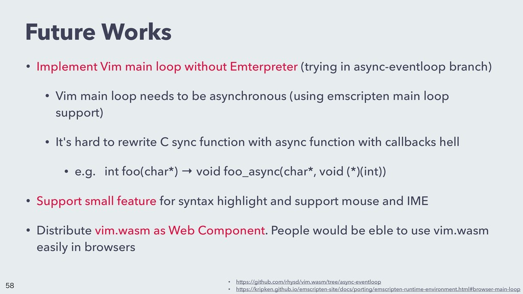Future Works • Implement Vim main loop without ...