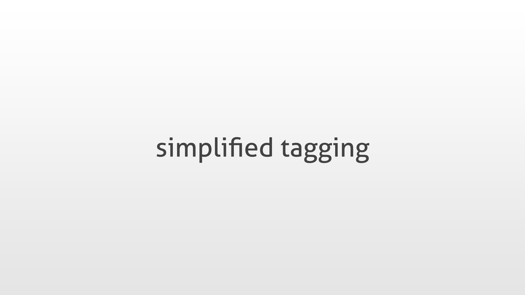 simplified tagging