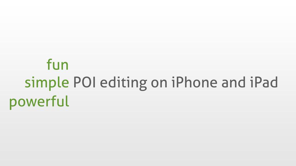 simple POI editing on iPhone and iPad fun power...