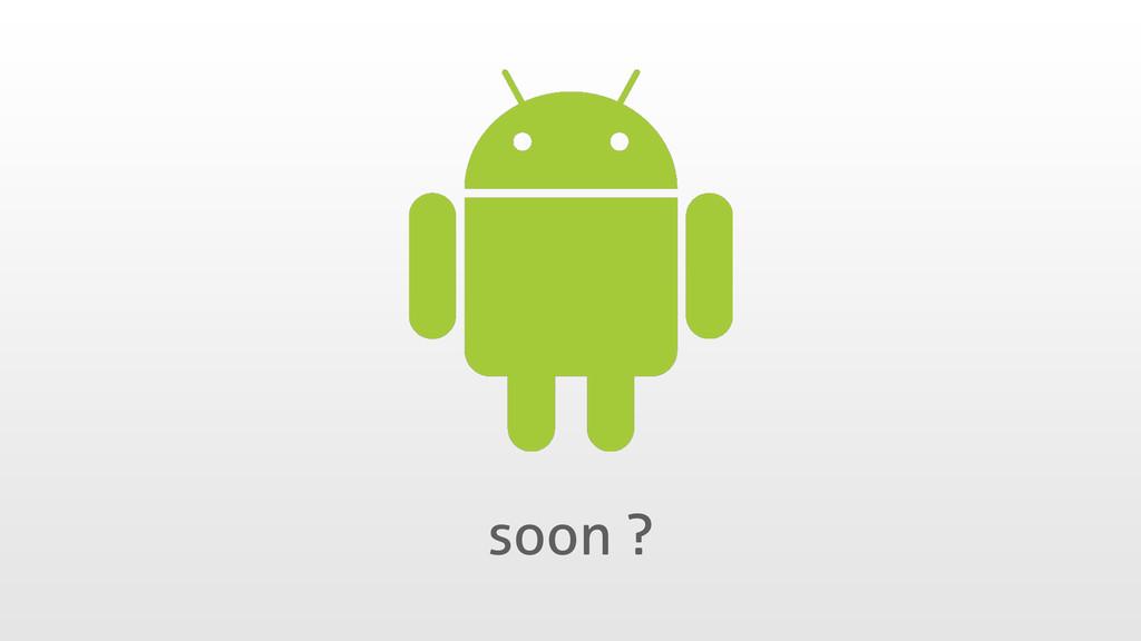 soon ?