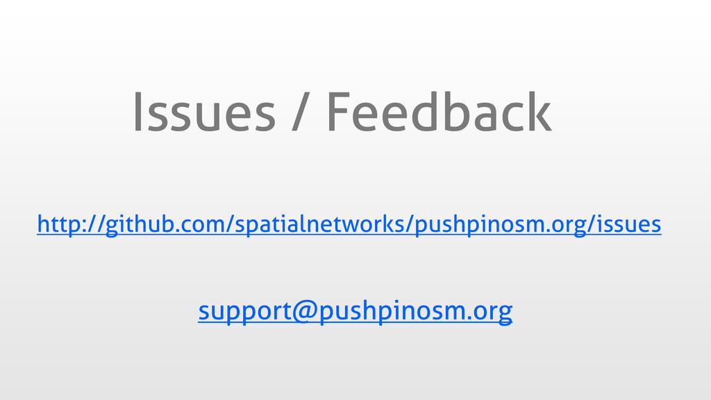 Issues / Feedback http://github.com/spatialnetw...