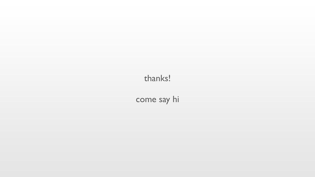 thanks! come say hi