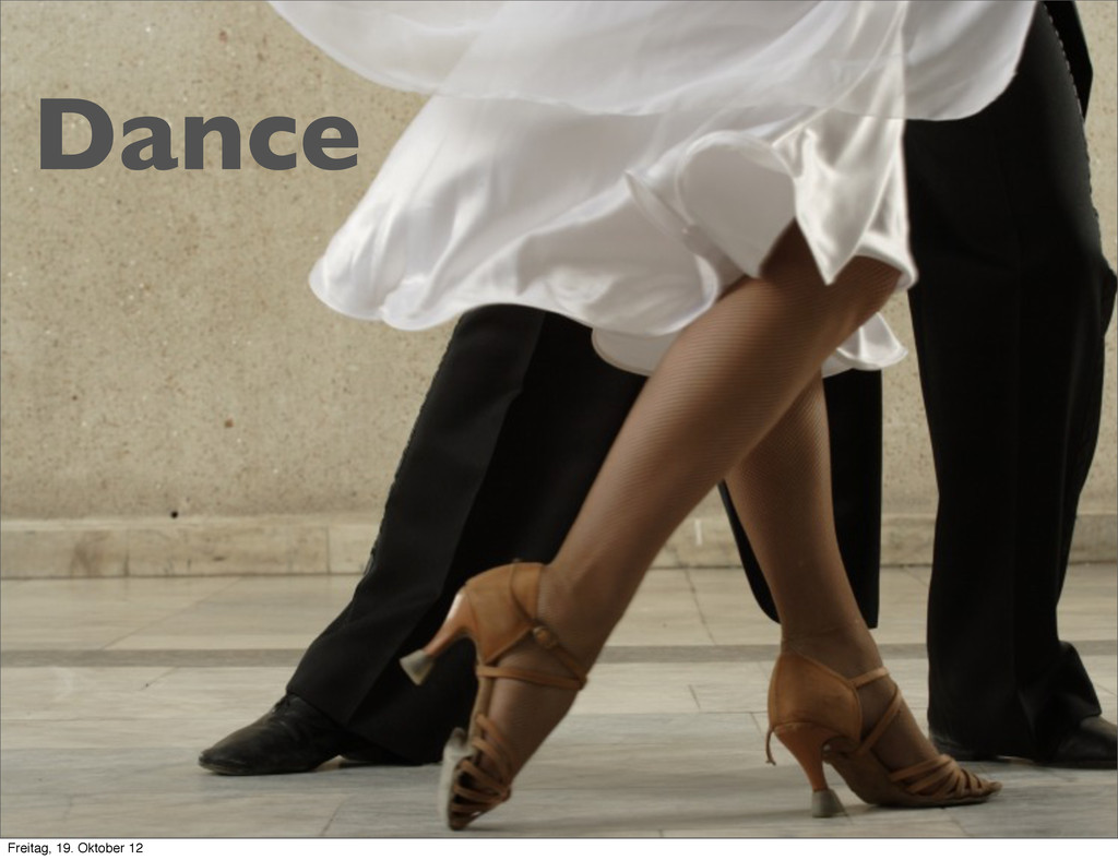 Dance Freitag, 19. Oktober 12