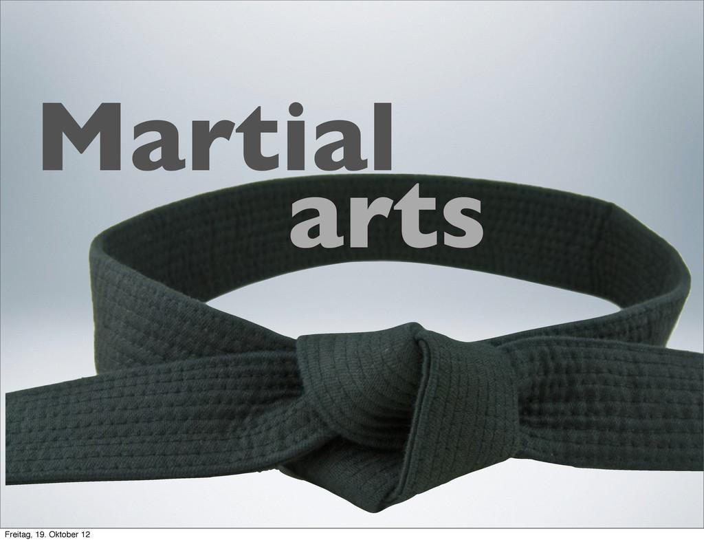 Martial arts Freitag, 19. Oktober 12