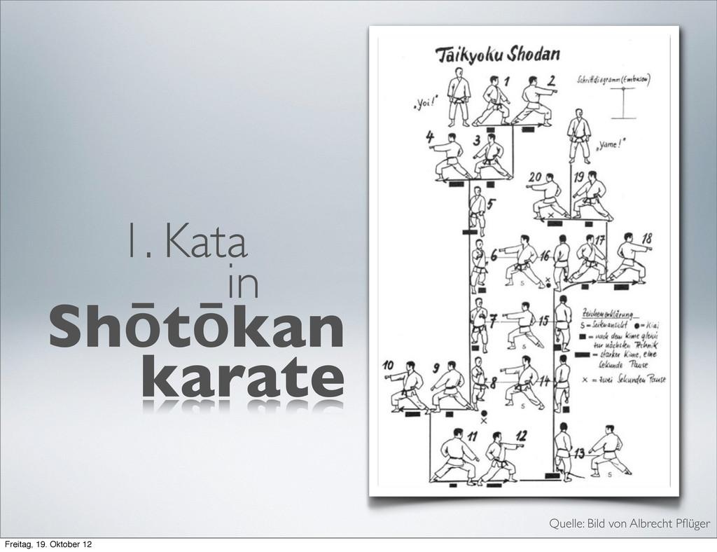 Quelle: Bild von Albrecht Pflüger 1. Kata in Shō...